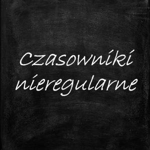 Czasowniki nieregularne angielski